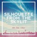 Blue Echo / Closer / SILHOUETTE FROM THE SKYLIT