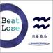 """Beat Lose"""