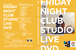 """FRIDAY NIGHT CLUB"" STUDIO LIVE DVD"