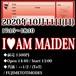 【来場チケット】10/11(日)I❤AM MAIDEN