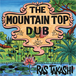 THE MOUNTAIN TOP DUB