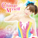 神井花音 3rd Single 【 Change Myself 】