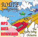 [MP3 Download] ROUTE Swing Swing / The Balby Swing Orchestra