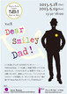 Dear smiley Dad! チケット